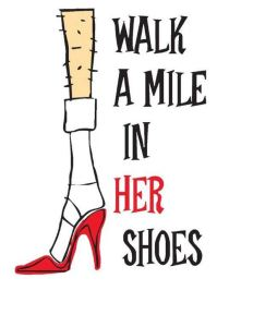 Walk a mile in her shoes
